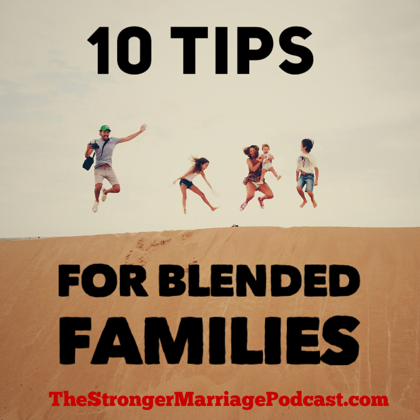 10 Tips for BLENDED FAMILIES