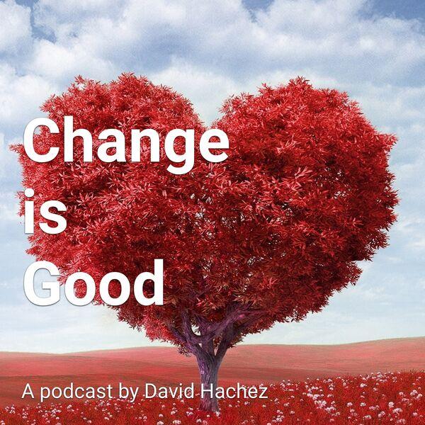 Change is Good Podcast Artwork Image