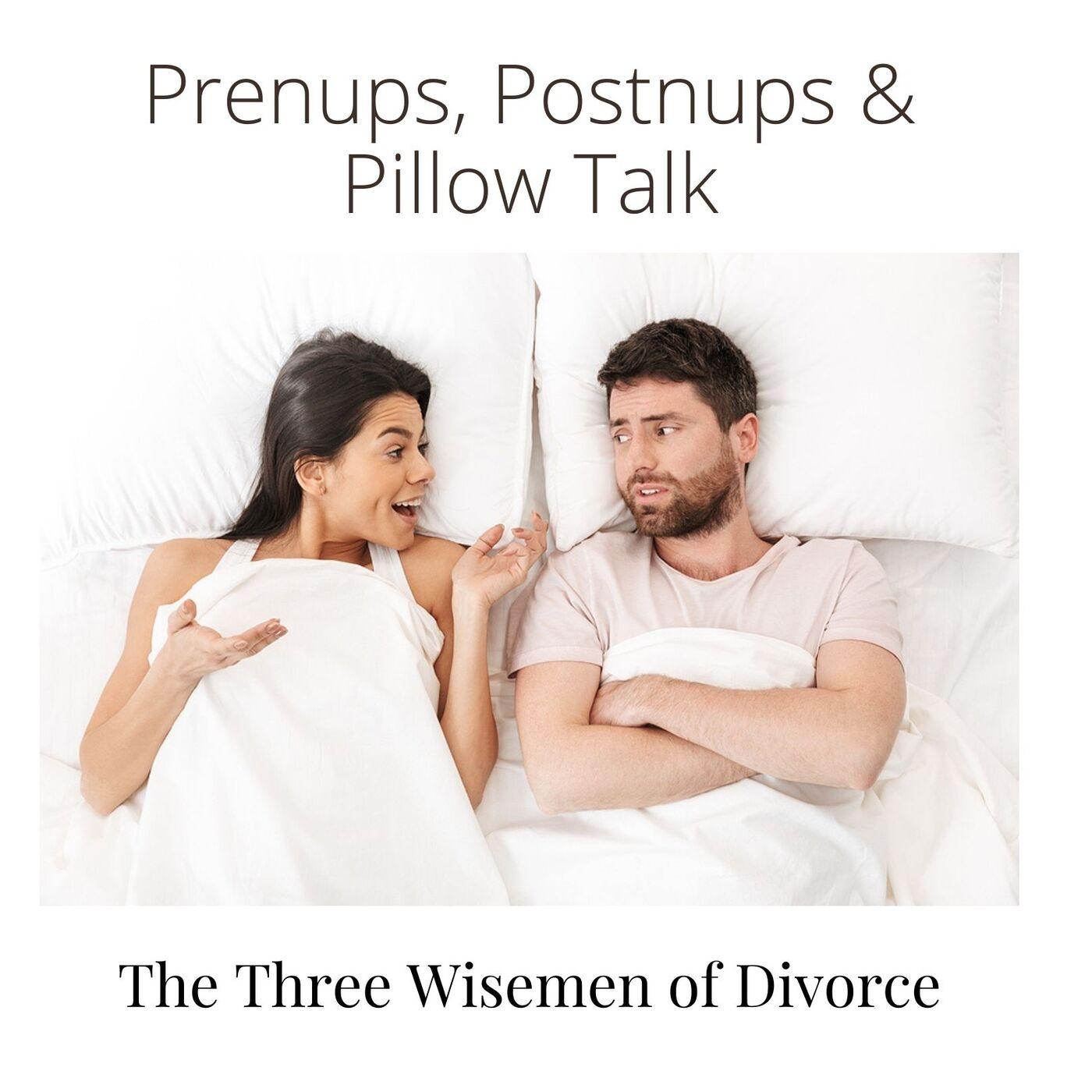 Prenups, Postnups and Pillow Talk