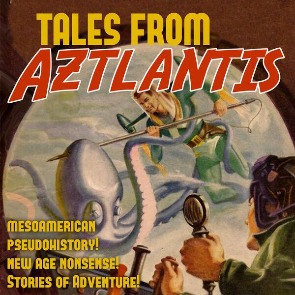 Tales from Aztlantis Podcast Artwork Image