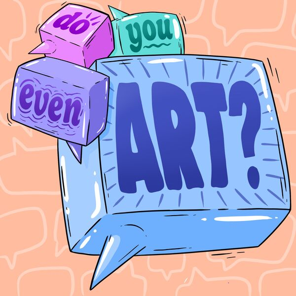 Do you even Art? Podcast Artwork Image