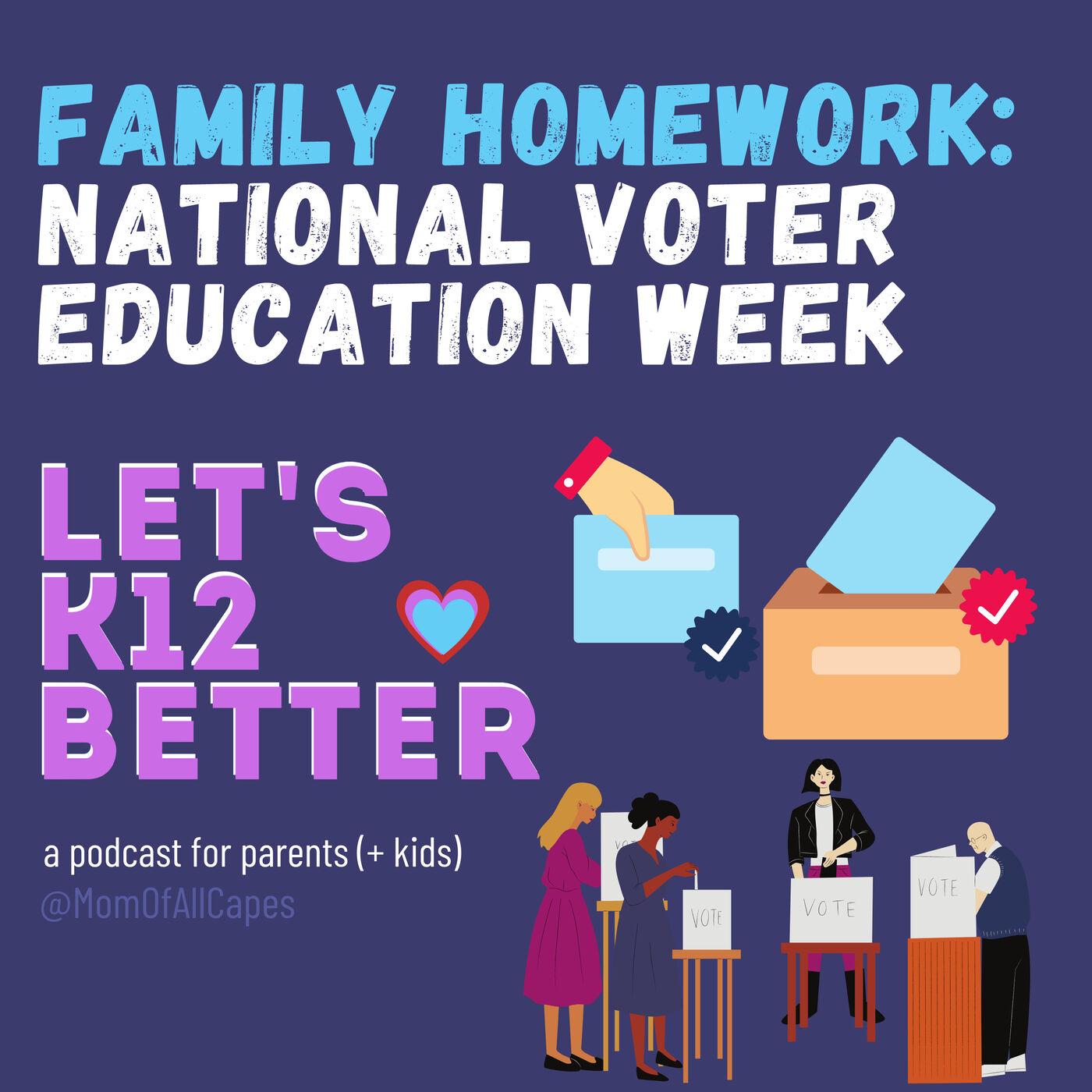 Family Homework: National Voter Education Week