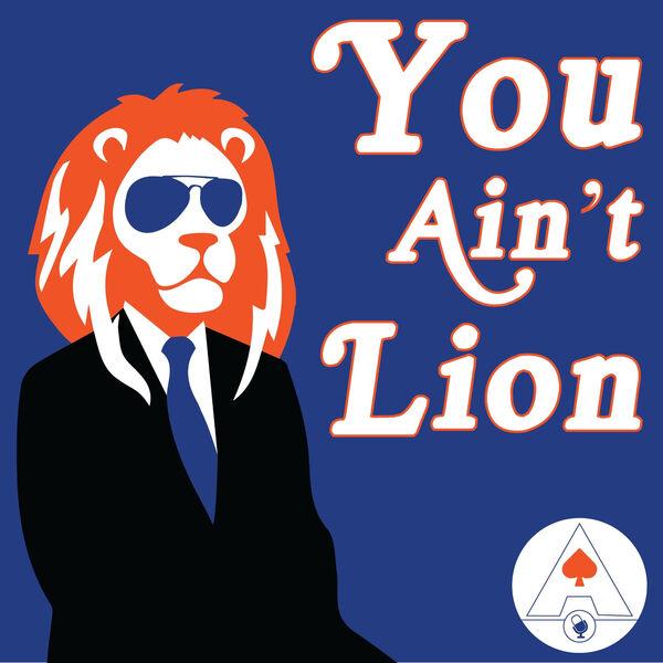 You Ain't Lion Podcast Artwork Image