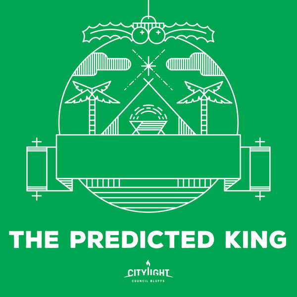 The Predicted King: A Citylight Council Bluffs Christmas Podcast Podcast Artwork Image