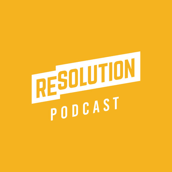 Resolution Podcast Podcast Artwork Image