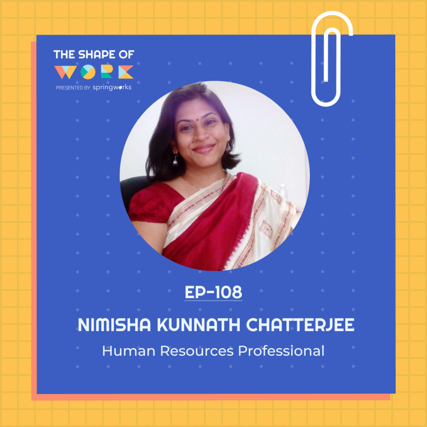 #108: Nimisha Kunnath Chatterjee on employee experience - culture, engagement, and beyond