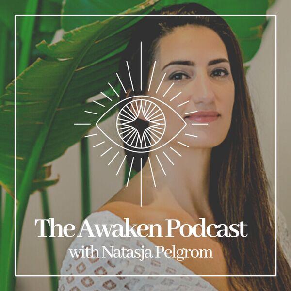 The Awaken Podcast with Natasja Pelgrom Podcast Artwork Image