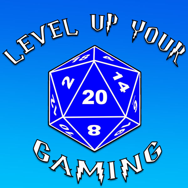 Level Up Your Gaming: Tabletop RPG Podcast Podcast Artwork Image