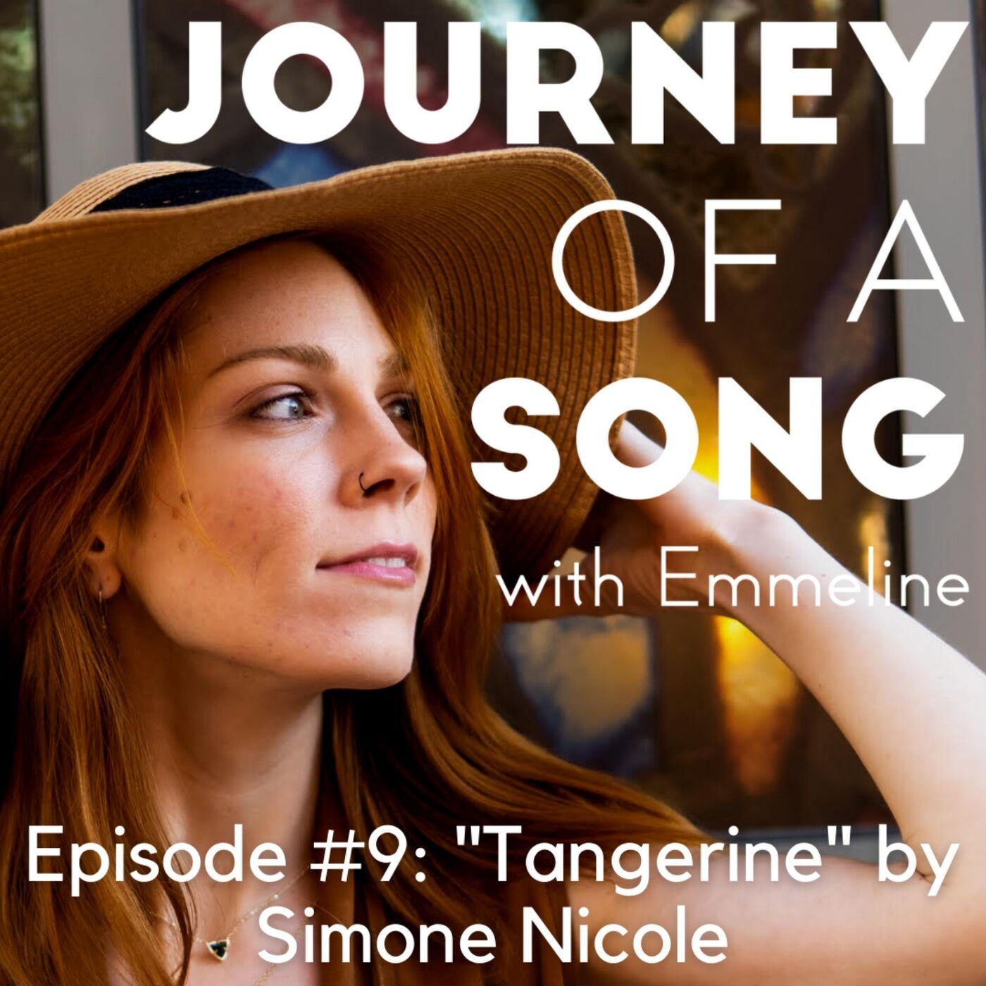 """Episode 9: """"Tangerine"""" by Simone Nicole"""