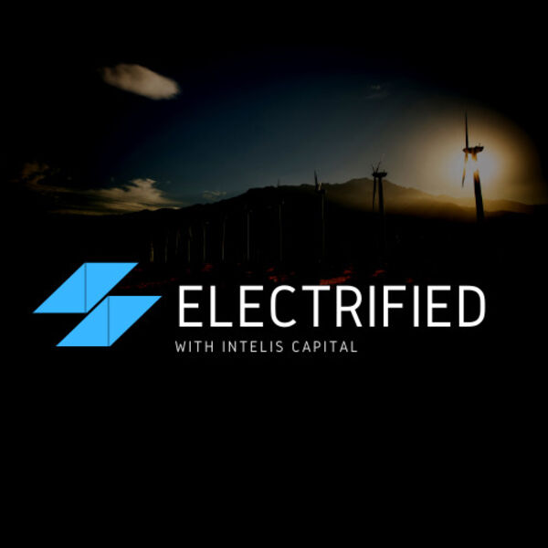 Electrified — Insights from the Energy Transition Podcast Artwork Image