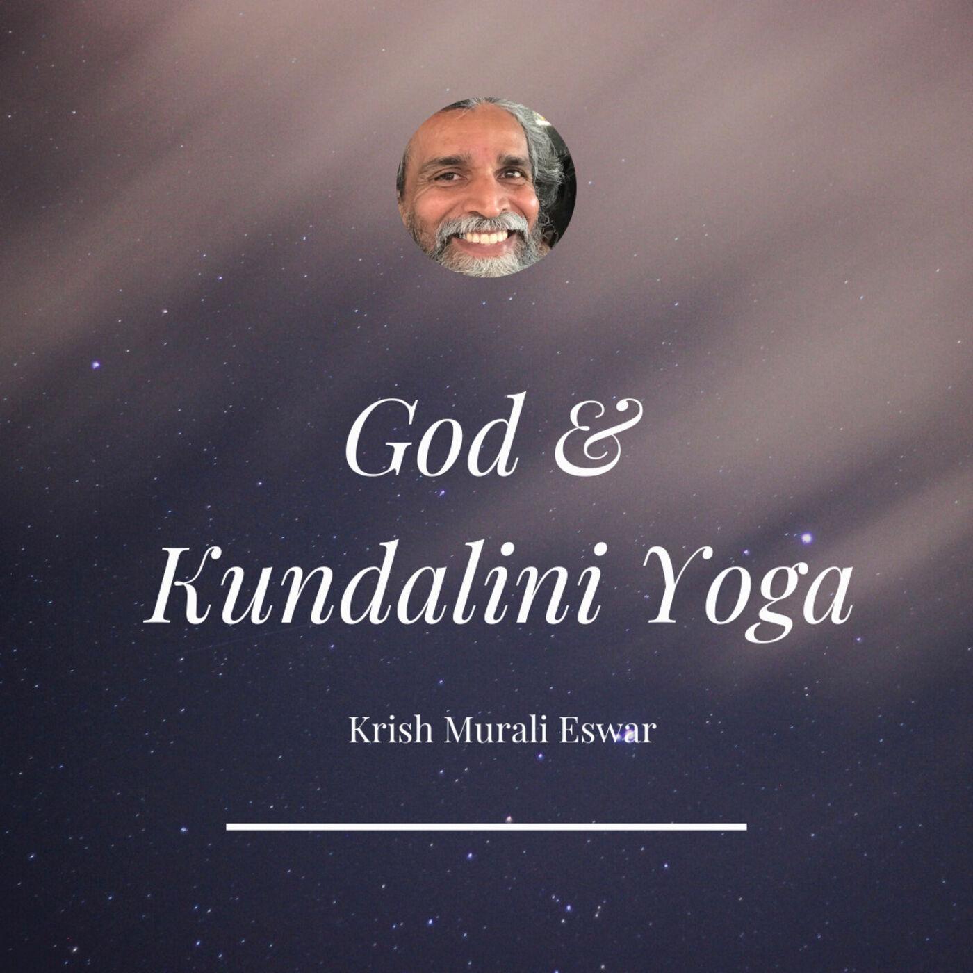 103 God and Kundalini Yoga - Live Discussion with Prof Siva Shankar and Prof Krish Murali Eswar