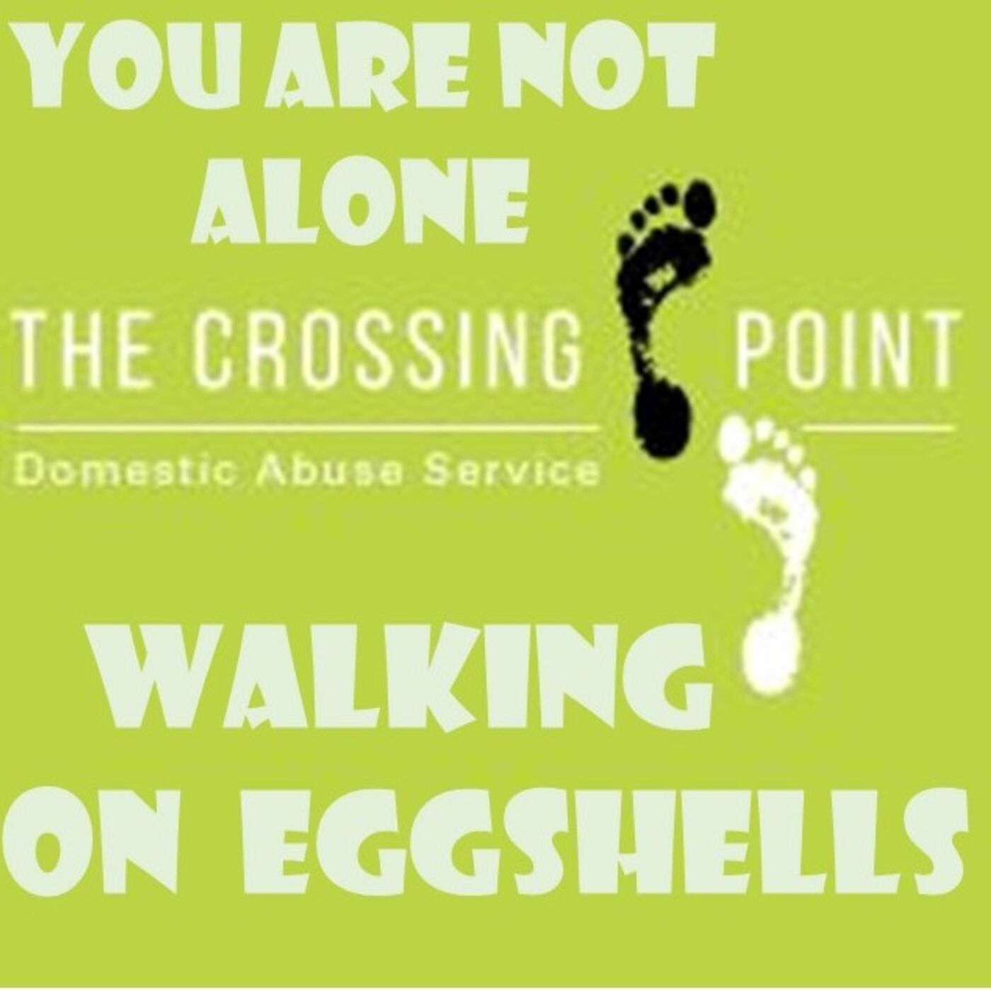 Crossing Point - 29 walking on eggshells (help and hope), October 2020