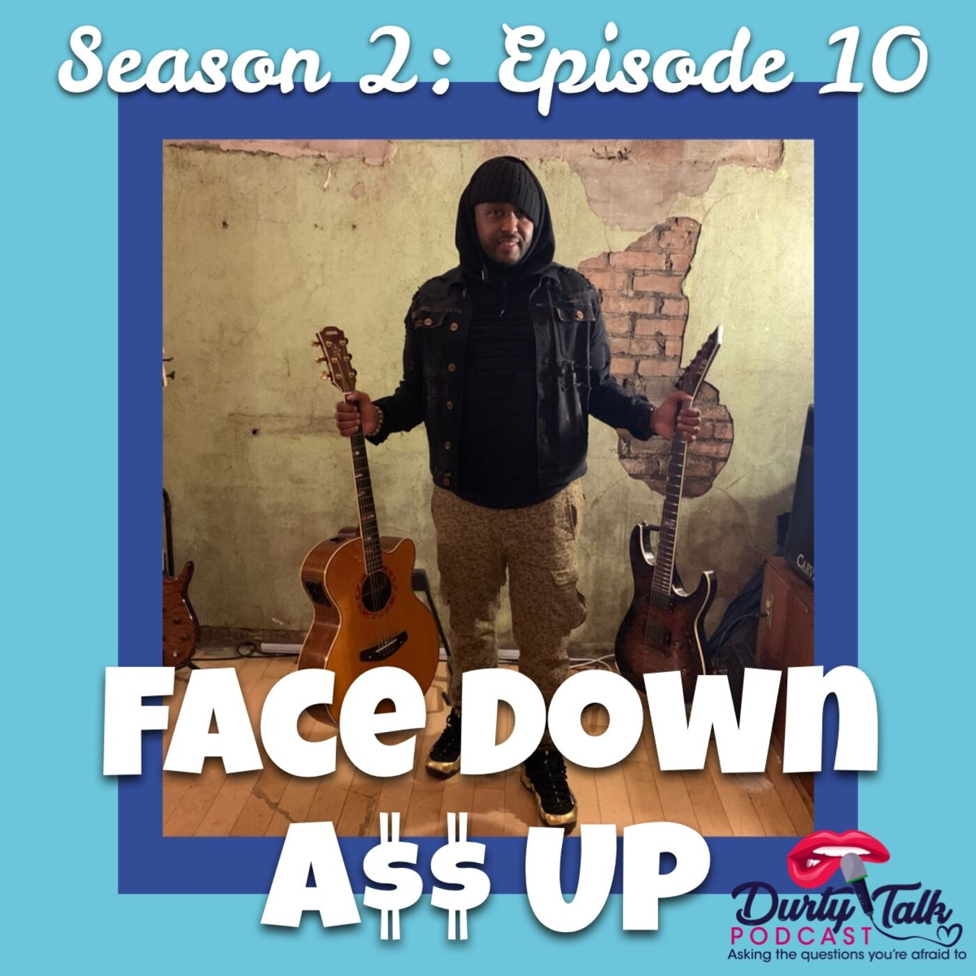 Face Down Ass Up- S2: Ep11