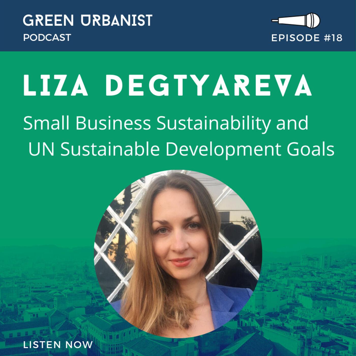 #18: Liza Degtyareva (4D Sustainability) - Small Business Sustainability, Regenerative Economy, and UN Sustainable Development Goals