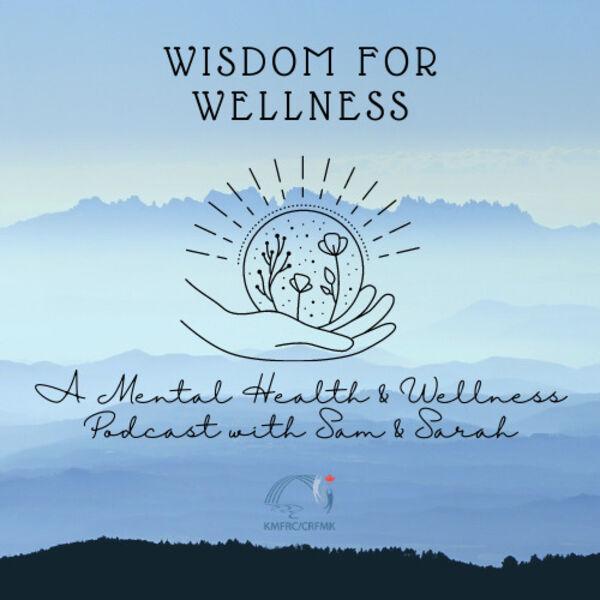 Wisdom for Wellness Podcast Artwork Image