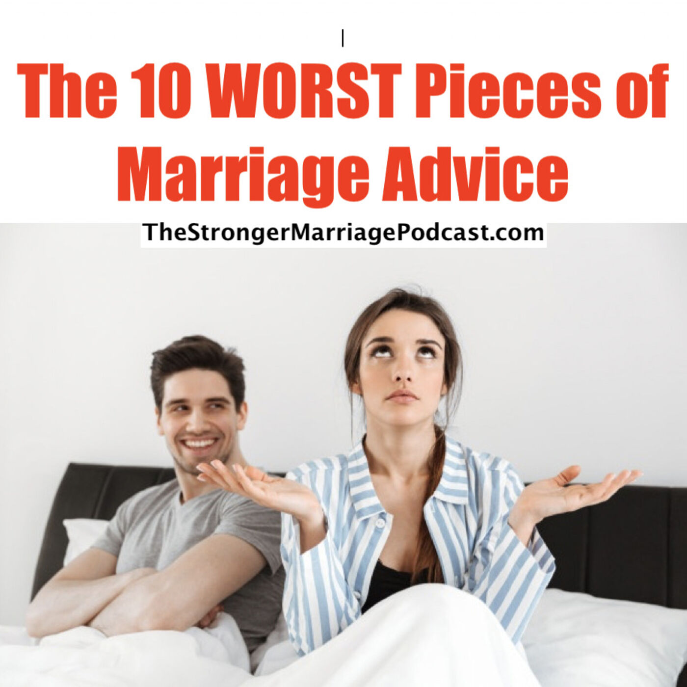 The 10 WORST Pieces of Marriage Advice