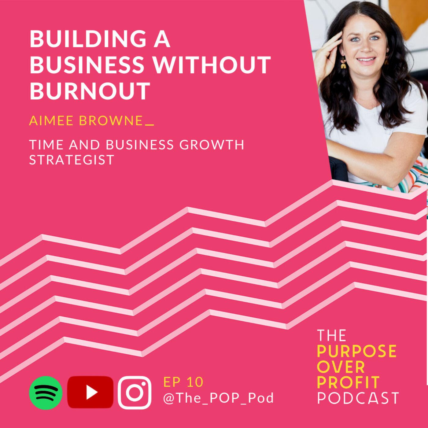 10 - Building a Business Without Burnout