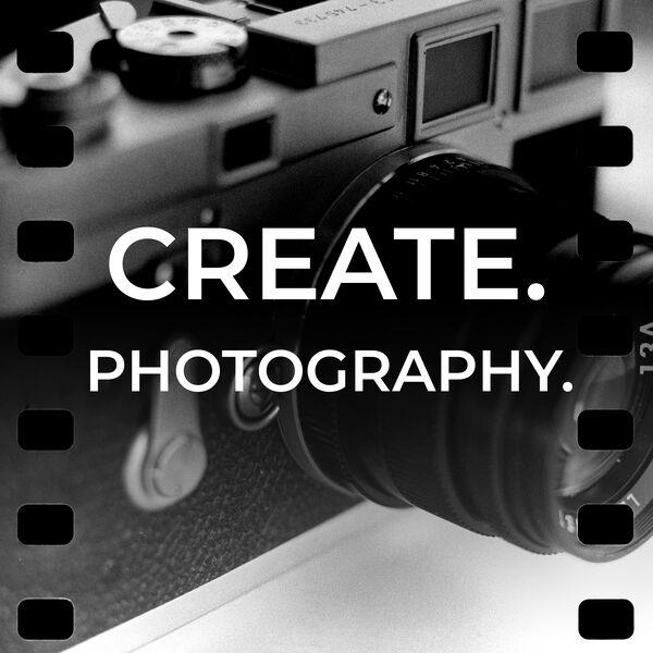 Create. Photography. Podcast Artwork Image
