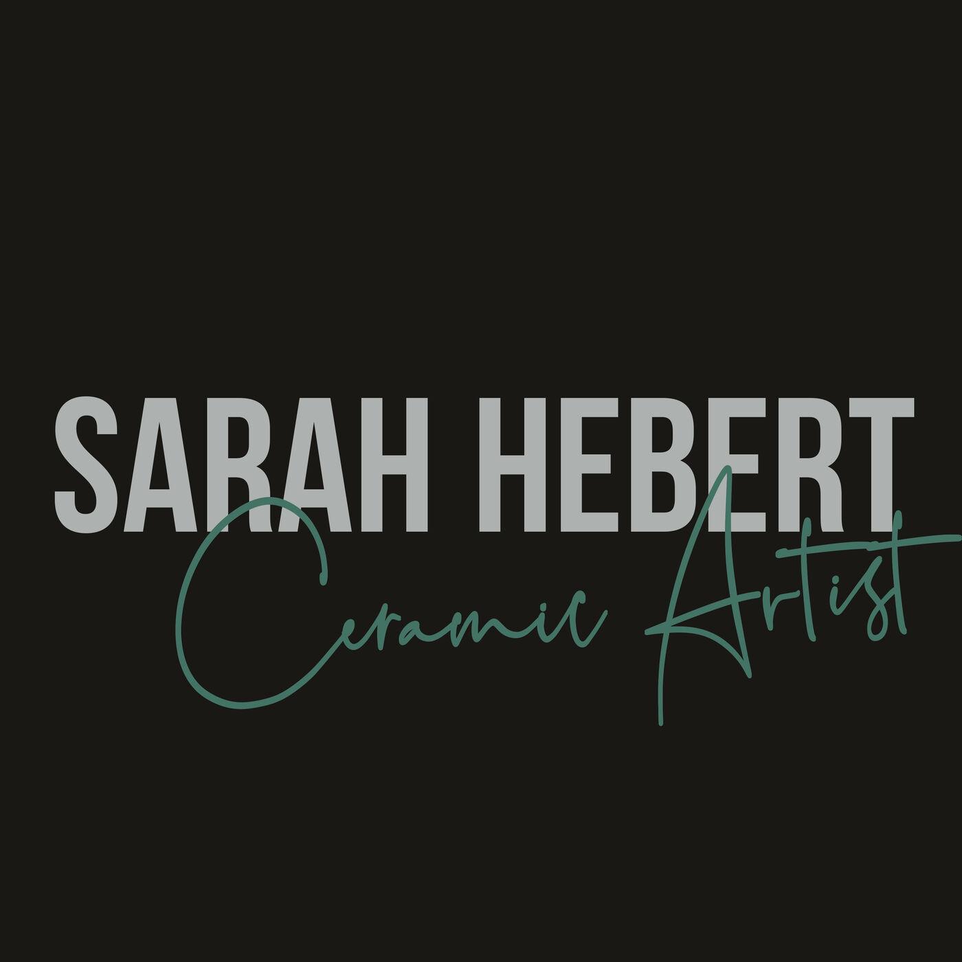 "#60: Ceramic Artist: Sarah Hebert - ""Bodies of Clay"""