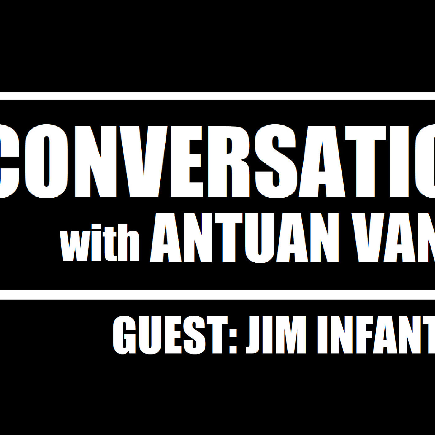 JIM INFANTINO: Author of THE WAKEFUL WONDERER'S GUIDE | S1E7 | A Conversation with Antuan Vance Podcast