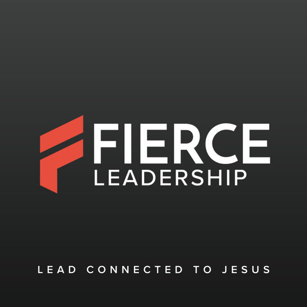 Fierce Leadership Podcast (Previously Bible Leadership) Podcast Artwork Image
