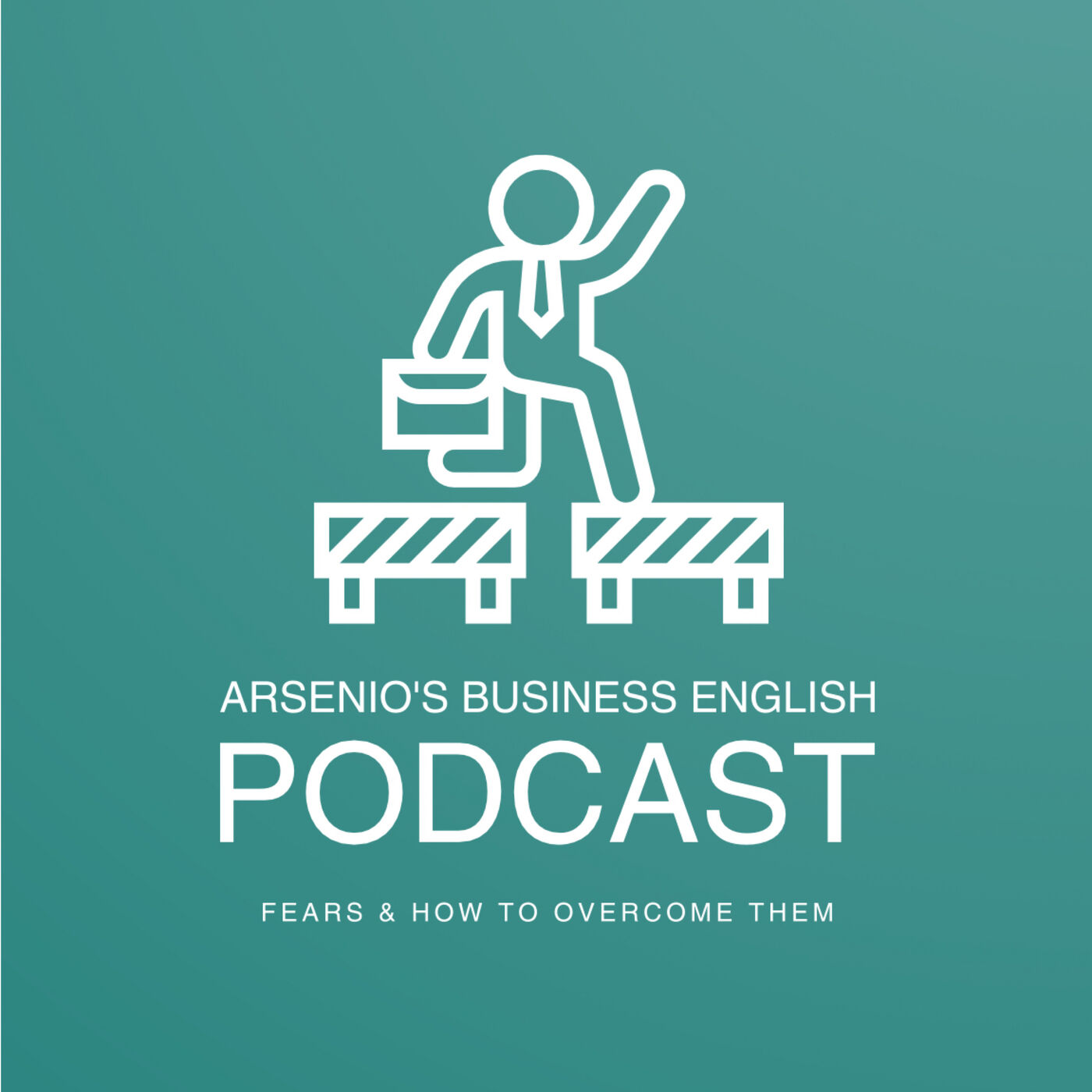 Arsenio's ESL Podcast | Personal Development | Different Types of Fears & How to Overcome Them