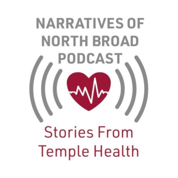 Narratives of North Broad Podcast - Stories From Temple Health Podcast Artwork Image