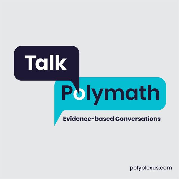 Talk Polymath: Evidence-based Conversations Podcast Artwork Image