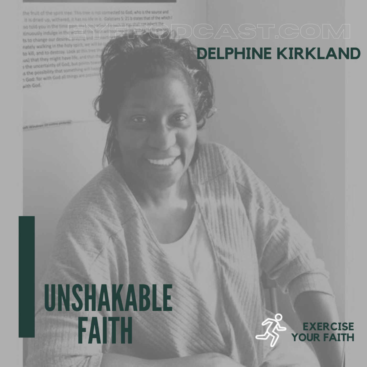 EYFPodcast- Exercise your faith by believing in God even when no one else does. Delphine Kirkland's amazing story of healing.