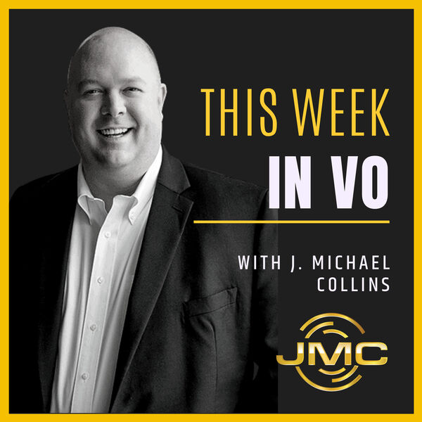 This Week in VO with J. Michael Collins Podcast Artwork Image