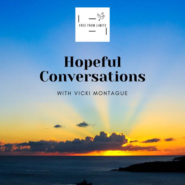 Hopeful Conversations With Vicki Montague Podcast Artwork Image