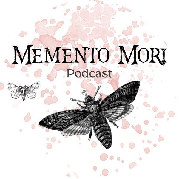Memento Mori  Podcast Artwork Image