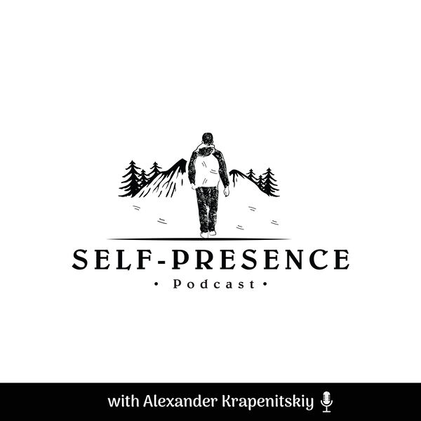 Self-Presence Podcast Podcast Artwork Image