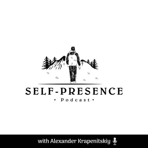 Self-Presence Podcast Podcast Artwork Image