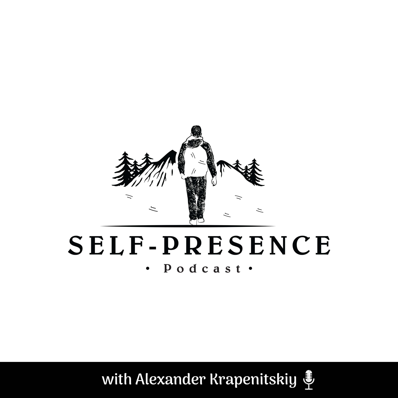 Self-Presence Podcast