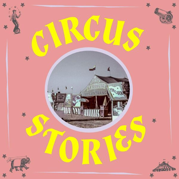 Circus Stories Podcast Artwork Image