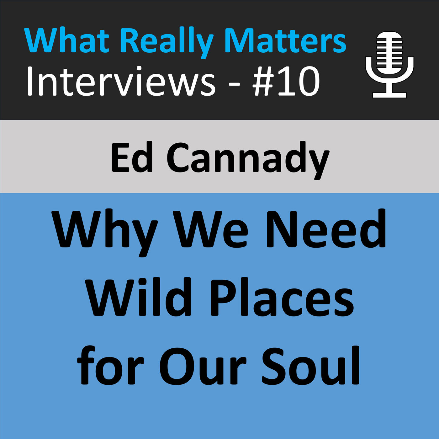 WRMI 010: Ed Cannady // Why We Need Wild Places