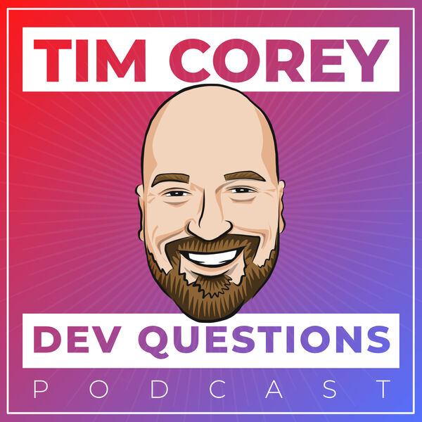 Dev Questions with Tim Corey Podcast Artwork Image