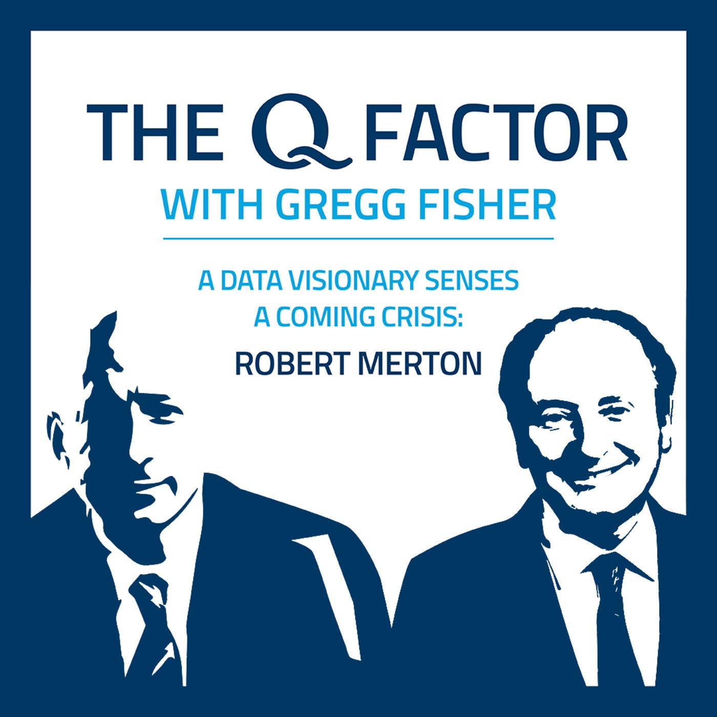 Robert Merton: A Data Visionary Senses A Coming Crisis