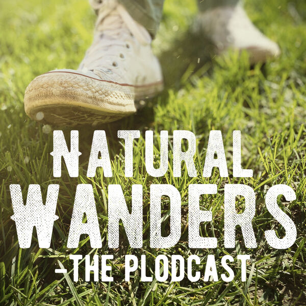 Natural Wanders - The Plodcast. Podcast Artwork Image