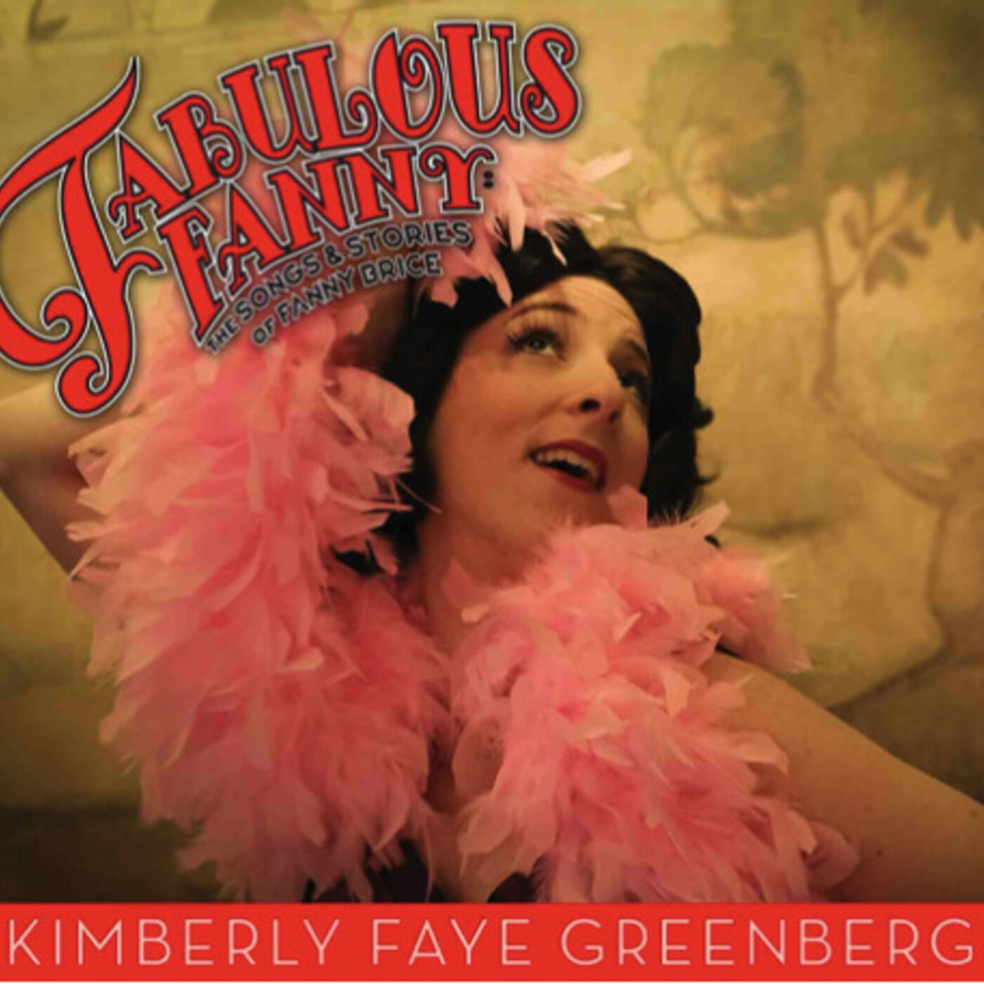 Fabulous Fanny Brice with Kimberly Faye Greenberg