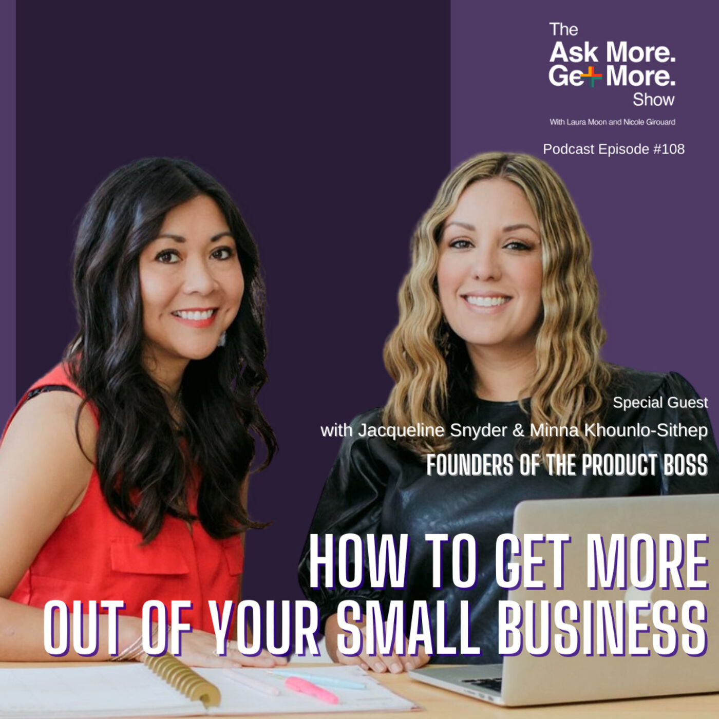 Scale a Physical Product Business THE PRODUCT BOSS  [Minna Khounlo-Sithep & Jacqueline Snyder ]