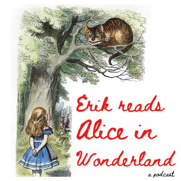 Erik Reads Alice In Wonderland Podcast Artwork Image