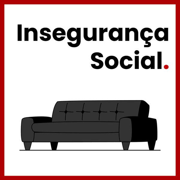 Insegurança Social. Podcast Artwork Image