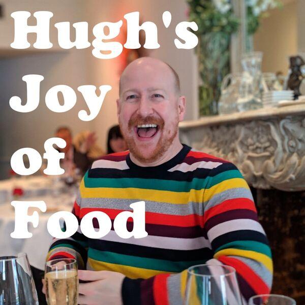 Hugh's Joy Of Food Podcast Artwork Image