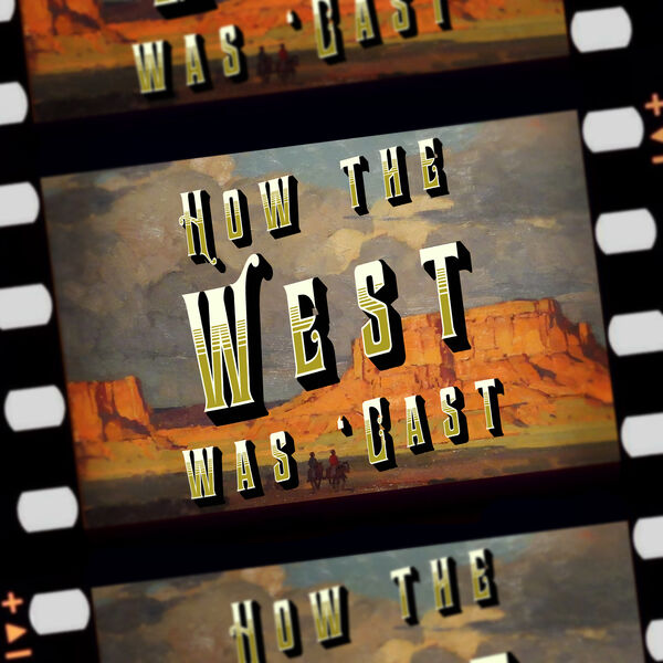 How the West Was 'Cast Podcast Artwork Image