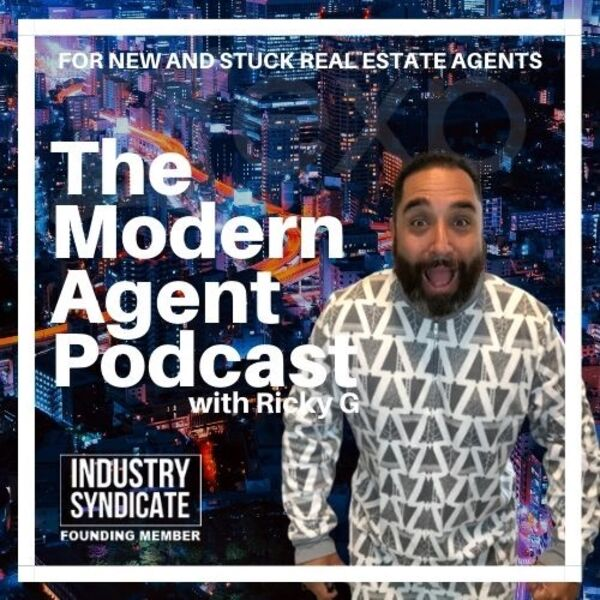 Modern Agent Podcast - For New and Stuck Real Estate Agents Podcast Artwork Image