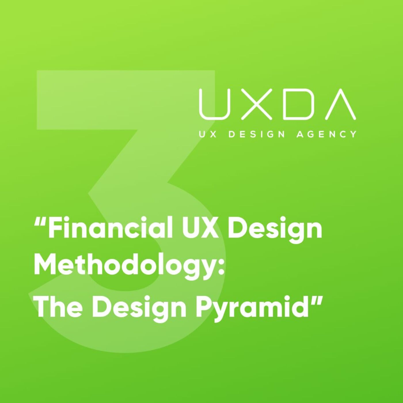 #3 The Design Pyramid of the Financial UX Design Methodology