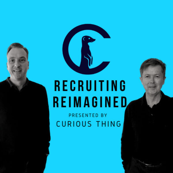Recruiting Reimagined presented by Curious Thing Podcast Artwork Image