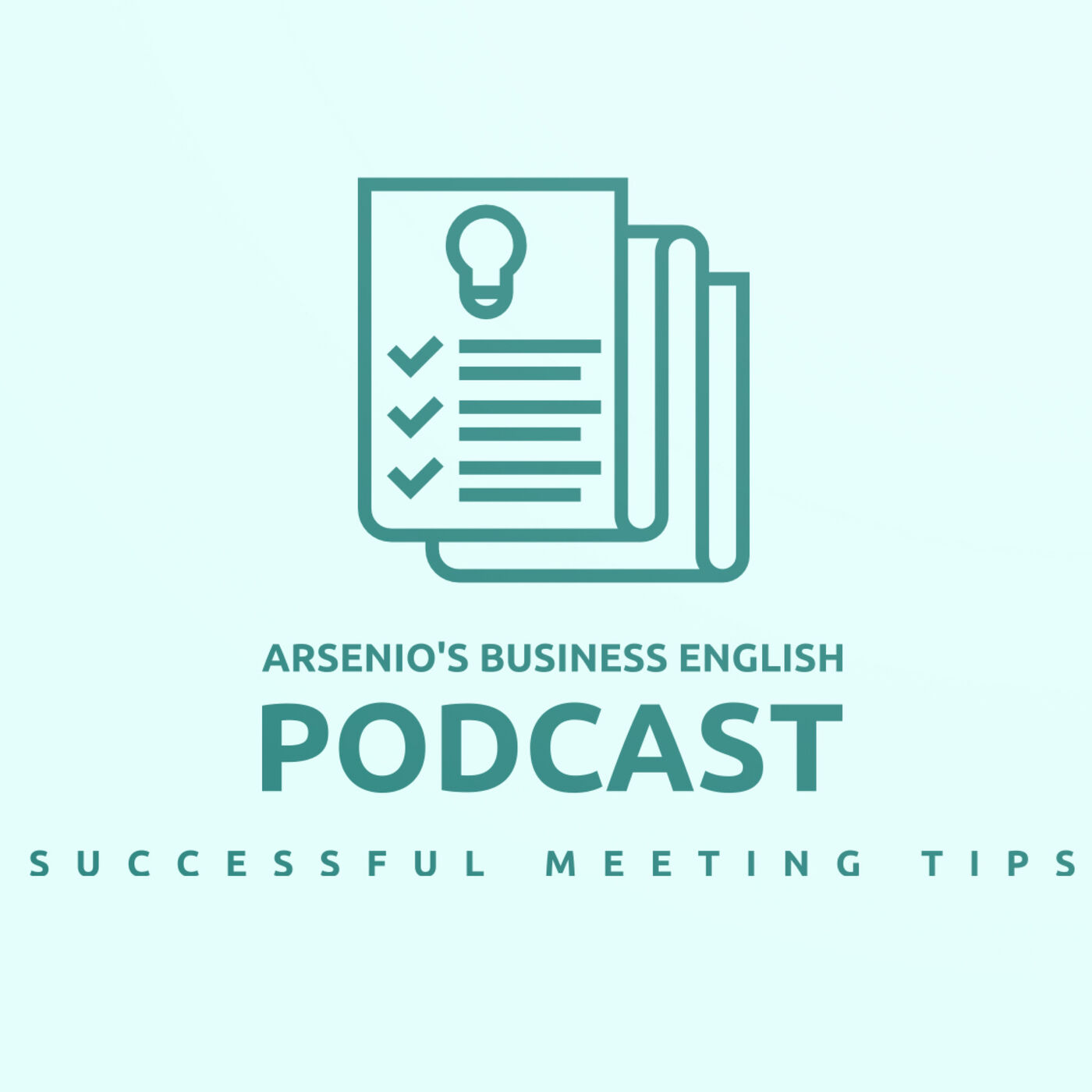 Arsenio's Business English Podcast | Season 6: Episode 20 | Tips for Running a Successful Meeting